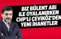 Ali Karahasanoğlu: Biz Bülent Abi ile oyalanırken, CHP'li Çeviköz'den yeni ihanetler!
