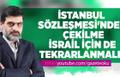 Ali Karahasanoğlu : İstanbul Sözleşmesi'nden Çekilme İsrail İçinde Tekrarlanmalı !