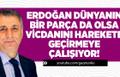 Mahmut Övür : Erdoğan, Dünyanın Bir Parçada Olsa Vicdanını Harekete Geçirmeye Çalışıyor !