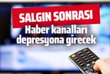 Nuran Yıldız: Salgın sonrası haber kanalları depresyona girecek!