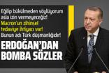 Cumhurbaşkanı Erdoğan'dan bomba açıklamalar
