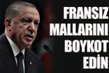 Cumhurbaşkanı Erdoğan: Fransız mallarını boykot edin
