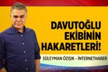 Ahmet Davutoğlu ekibi, İnternet Haber yazarı Süleyman Özışık'a neden hakaret etti?