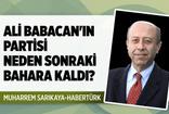 Ali Babacan'ın partisi neden başka bahara kaldı? Habertürk yazarı Muharrem Sarıkaya açıkladı!