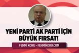Fehmi Koru'dan dikkat çeken açıklama: Yeni parti AK Parti için büyük fırsat!