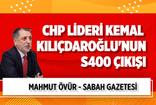 Mahmut Övür, CHP Lideri Kemal Kılıçdaroğlu'nun S-400 çıkışını kaleme aldı