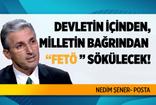 Nedim Şener'den dikkat çeken 15 Temmuz yazısı: FETÖ bu devletin içinden, bu milletin bağrından sökülecek!
