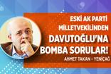 Eski AK Parti milletvekilinden Davutoğlu'na gündeme bomba gibi düşecek sorular!