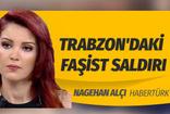 Trabzon'daki faşist saldırı! Nagehan Alçı: Süleyman Soylu aradı ve önemli bilgiler verdi