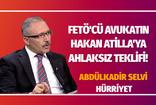 FETÖ'cü avukatın Hakan Atilla'ya ahlaksız teklifi! Abdulkadir Selvi yazdı