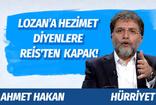 Hürriyet yazarı Ahmet Hakan 'Lozan hezimet mi, zafer mi?' tartışmalarına son noktayı koydu!