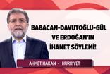 Babacan- Davutoğlu- Gül ve Erdoğan'ın ihanet söylemi!