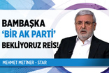 Star yazarı Mehmet Metiner'i heyecan sardı: 'Bambaşka bir AK Parti bekliyoruz Reis!'