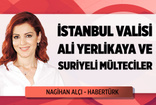 Herkesi kucaklayan bir İstanbul Valisi: Nagehan Alçı yazdı