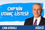 Can Ataklı'dan bomya yazı: CHP'nin utanç listesi!