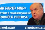 Fehmi Koru'dan olay yazı: Ya 'AK Parti+MHP=iktidar ve cumhurbaşkanlığı' formülü yıkılırsa?