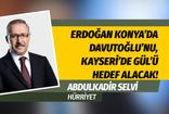 Selvi'den bomba kulis: Bayramdan sonra hazır olun: Erdoğan Konya'da Davutoğlu'nu, Kayseri'de Gül'ü  hedef alacak!