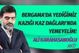 Akit yazarı Ali Karahasanoğlu'ndan Kaz Dağı eylemcilerine olay sözler
