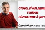 Süleyman Özışık'tan 'otoyol geçiş ücretlerini yeniden düzenleme' çağrısı!