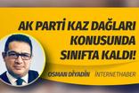 Osman Diyadin'den dikkat çeken yazı: AK Parti Kaz Dağları konusunda sınıfta kaldı!