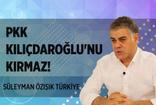 Süleyman Özışık'tan dikkat çeken Kılıçdaroğlu yazısı!