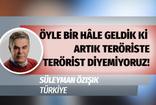Süleyman Özışık isyan etti: Öyle bir hâle geldik ki artık teröriste terörist diyemiyoruz!