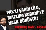 PKK'lı Şahin Cilo, Mazlum Kobani'ye nasıl dönüştü? Kurtuluş Tayiz yazdı
