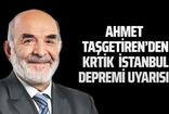Ahmet Taşgetiren'den kritik İstanbul depremi uyarısı!