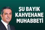 Akif Beki: Şu bayık kahvehane muhabbeti