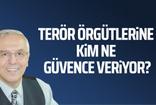 Orhan Uğuroğlu: Terör örgütlerine kim güvence veriyor?