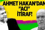 """Hıncal Uluç: Ahmet Hakan'dan """"Acı"""" itiraf"""