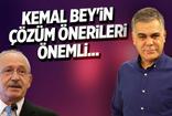 Süleyman Özışık: Kemal Bey'in çözüm önerileri önemli