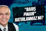 Orhan Uğuroğlu: Barış Pınarı hatırlanmaz mı?