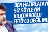 Ali Karahasanoğlu: Ben hatırlatayım siz söyleyin Kılıçdaroğlu FETÖ'cü değil mi?
