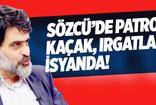 Ali Karahasanoğlu: Sözcü'de patron kaçak, ırgatlar isyanda!