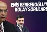 Ali Karahasanoğlu: Enis Berberoğlu'na kolay sorular