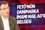 Cem Küçük: FETÖ'nün Danimarka imamı Nail Ad'ın belgesi