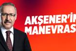 Abdulkadir Selvi: Akşener'in manevrası