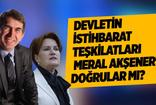 Fuat Uğur: Devletin istihbarat teşkilatları Meral Akşener'i doğruladı mı?