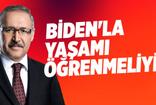 Abdulkadir Selvi: Biden'la yaşamı öğrenmeliyiz