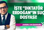 """İşte """"Diktatör Erdoğan""""ın suç dosyası!"""