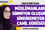 Esra Elönü : Müslümanların Sinmiyor Oluşunu Sindiremeyen Cahil Sürüsü !