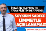 Aytunç Erkin : İsrail'in 1948'den Bu yana Filistin'de Yaptığı Soykırım Sadece Ümmetle Açıklanamaz !