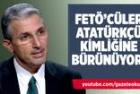 NEDİM ŞENER : FETÖ'CÜLER ATATÜRKÇÜ KİMLİĞİNE BÜRÜNÜYOR!