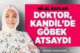 HİLAL KAPLAN : DOKTOR KANDİL'DE GÖBEK ATSAYDI!