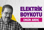 ENGİN ARDIÇ : ELEKTRİK BOYKOTU !