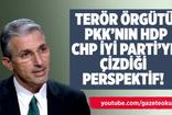 NEDİM ŞENER : TERÖR ÖRGÜTÜ PKK'NIN HDP, CHP İYİ PARTİ'YE ÇİZDİĞİ PERSPEKTİF!