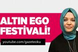 HİLAL KAPLAN : ALTIN EGO FESTİVALİ !
