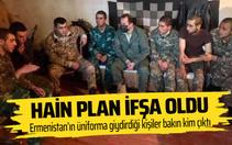 Ermenistan'ın hain planı ifşa oldu! Bakın Azerbaycan üniformasını kimlere giydirdiler