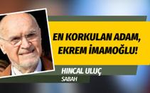 """Hıncal Uluç'tan gazetesine sert eleştiri: """"İmamoğlu olmasa..."""""""